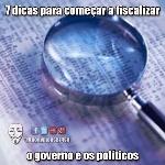7 dicas para começar a fiscalizar o governo e os políticos 2
