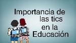 Importancia-de-las-tics-en-la-educacion-1