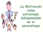 la-motivacion-como-estrategia-del-aprendizaje-1-728