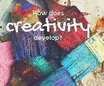 How-does-creativity-develop-2