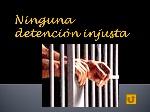 Ninguna+detención+injusta