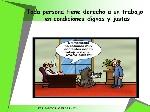 Toda+persona+tiene+derecho+a+un+trabajo+en+condiciones+dignas+y+justas