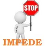 impede
