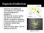 Especies+Endémicas+Presentan+una+distribución+restringida+por+la+presencia+de+barreras+geográficas+o+ecológicas.