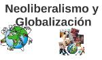 NEOLIBERALISMO Y GLOBALIZACION
