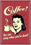 coffee-you-can-sleep-when-you-are-dead-funny-retro-poster_a-G-8839583-0