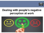 dealing-with-peoples-negative-perception-at-work-1-638
