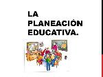 LA+PLANEACIÓN+EDUCATIVA.