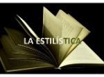 las-orientaciones-de-la-estilstica-estilstica-idealista-2-638